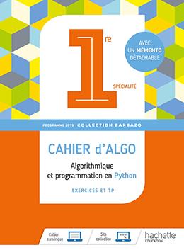 1<sup>re</sup> - Cahier d'algorithmique 2019 – Collection Barbazo