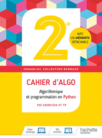2<sup>de</sup> - Cahier algorithmique 2019 - Collection Barbazo