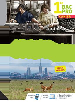 1<sup>re</sup> Bac Pro - Histoire-Géographie-EMC (cahier)